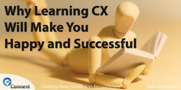 Why Learning CX Will Make You Happy and Successful