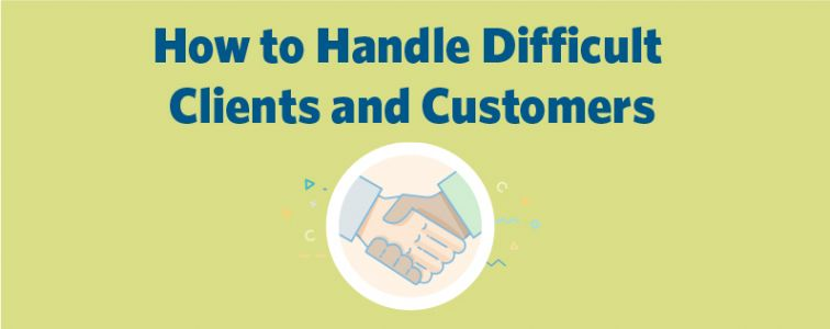 How to Handle Difficult Clients and Customers