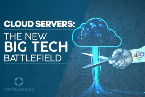 Cloud Servers: The New Big Tech Battlefield
