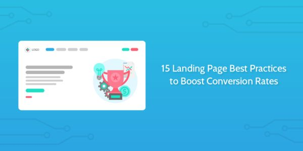 15 Landing Page Best Practices to Boost Conversion Rates
