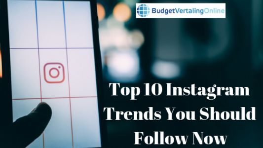 Top 10 Instagram Trends You Should Follow Now