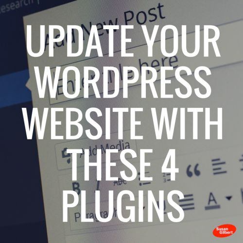 Update Your WordPress Website with These 4 Plugins