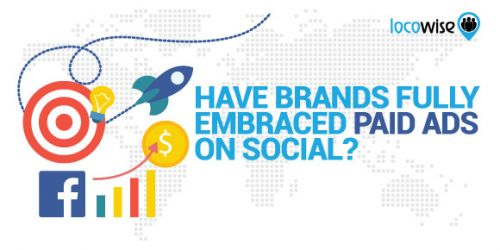 Have Brands Fully Embraced Paid Ads On Social?