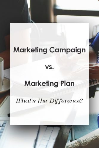 Marketing Plan vs. Marketing Campaign: What's the Difference?
