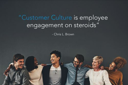 A Customer-Obsessed Culture is Like Employee Engagement on Steroids