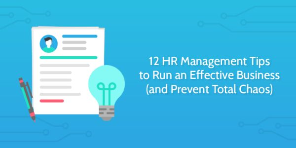 12 HR Management Tips to Run an Effective Business