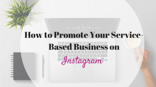 How to Promote Your Service-Based Business on Instagram