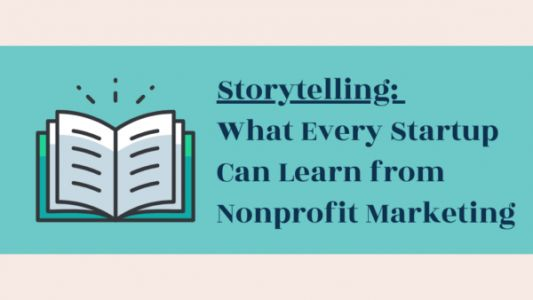 Storytelling: What Every Startup Can Learn from Nonprofit Marketing