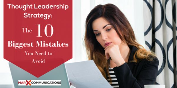Thought Leadership Strategy: The 10 Biggest Mistakes You Need to Avoid