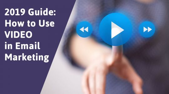Your 2019 Guide on How to Use Video in Email Marketing
