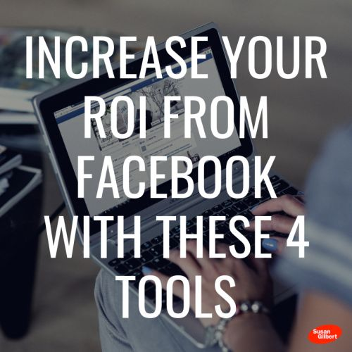 Increase Your ROI From Facebook With These 4 Tools