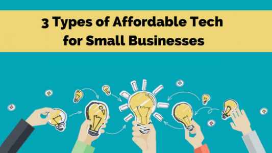 3 Types of Affordable Tech for Small Businesses