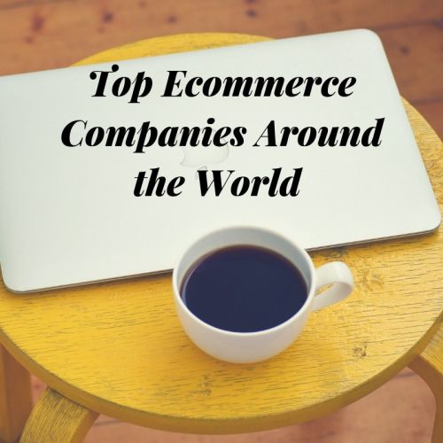 Top Rated E-Commerce Companies Around the World