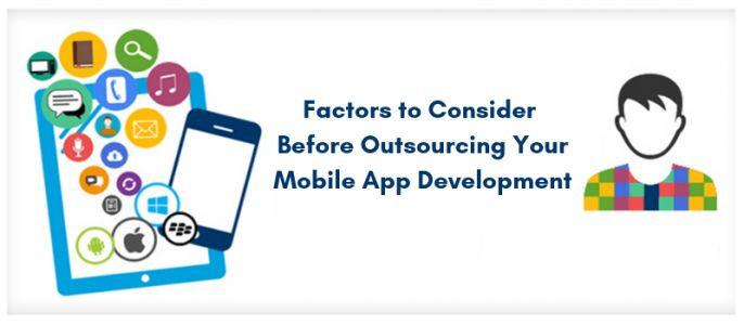 Top 10 Factors to Consider Before Outsourcing Your Mobile App Development
