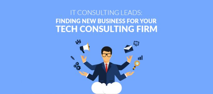 IT Consulting Leads: Finding New Business for Your Tech Consulting Firm