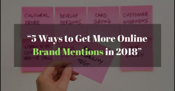 5 Ways to Get More Online Brand Mentions in 2018