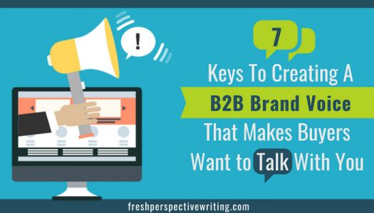 7 Keys to Creating a Powerful B2B Brand Voice