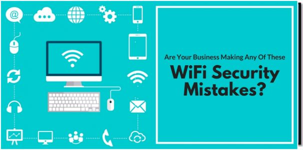 Is Your Business Making Any Of These WiFi Security Mistakes?