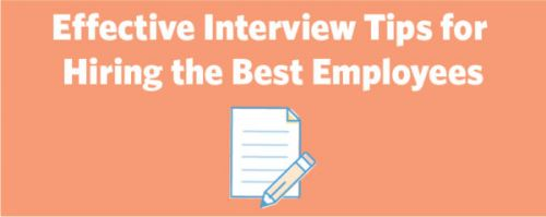 Effective Interview Tips for Hiring the Best Employees