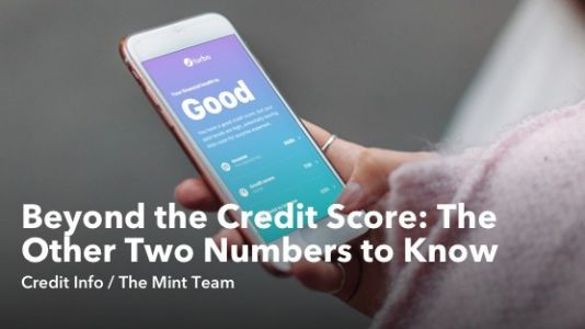 Beyond the Credit Score: The Other Two Numbers You Need to Know