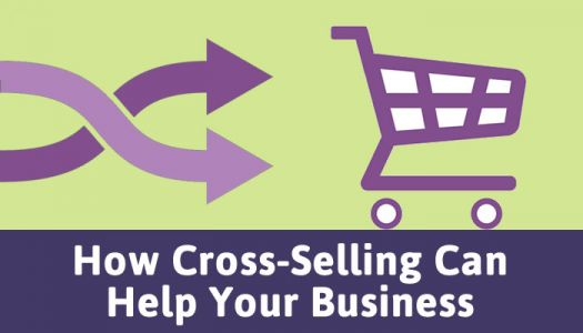 How Cross-Selling Can Help Your Business
