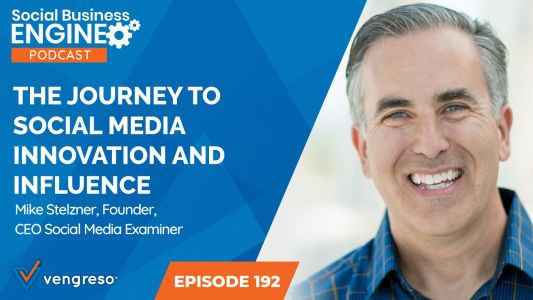 The Journey to Social Media Innovation and Influence with Mike Stelzner