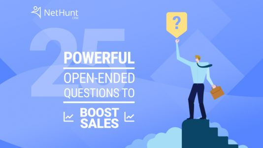 25 Powerful Open-Ended Questions to Boost Sales