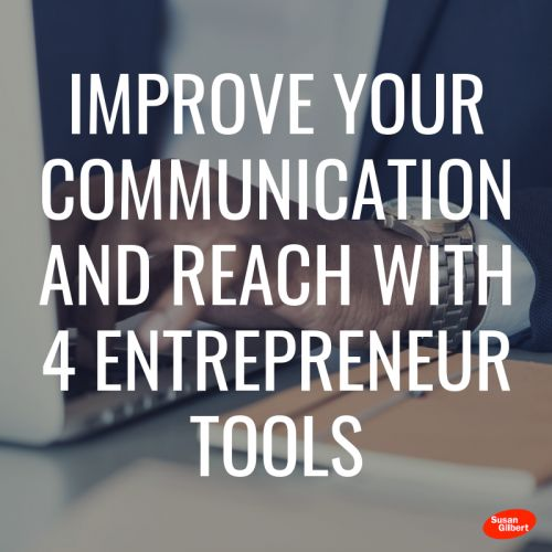 Improve Your Communication and Reach With 4 Entrepreneur Tools