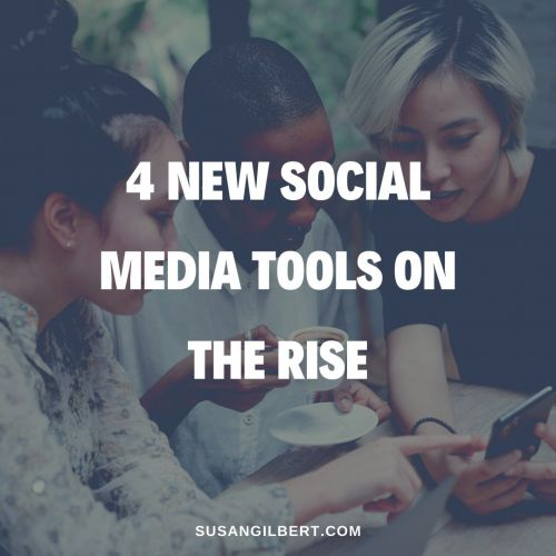 4 New Social Media Tools on the Rise
