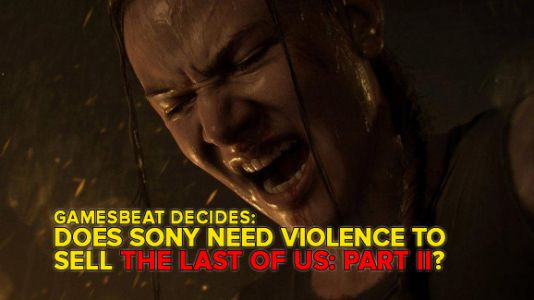 Is The Last of Us: Part II's marketing too violent? GamesBeat Decides