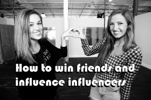How to Win Friends and Influence Influencers
