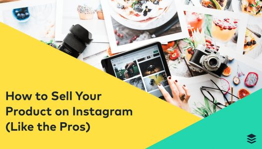 How to Sell on Instagram Like the Pros