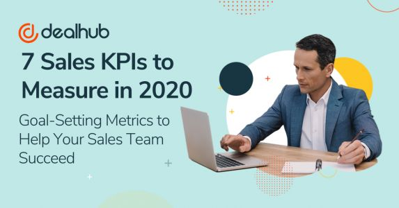 7 Sales KPIs to Measure in 2020: Goal-Setting Metrics to Help Your Sales Team Succeed