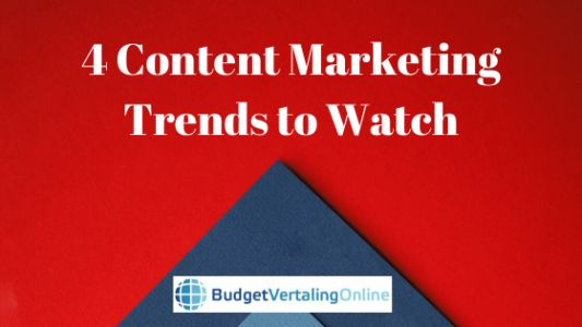 4 Content Marketing Trends to Watch