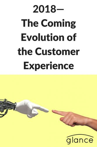2018: The Coming Evolution of the Customer Experience