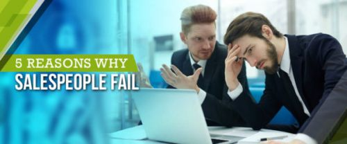 5 Reasons Why Salespeople Fail