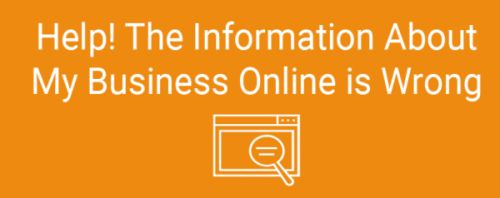 Help! The Information About My Business Online Is Wrong