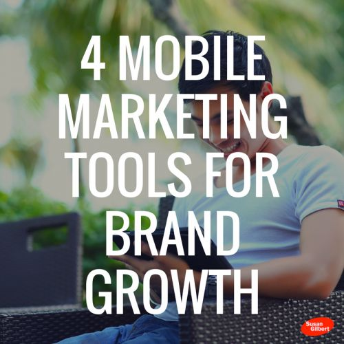 4 Mobile Marketing Tools for Brand Growth