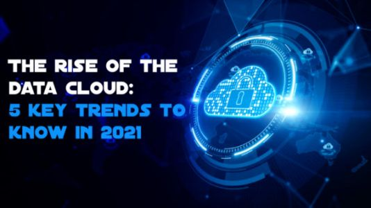 The Rise of the Data Cloud: 5 Key Trends to Know in 2021