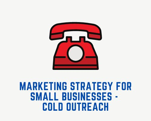 Outbound Digital Marketing Strategy For Small Businesses - Cold Outreach