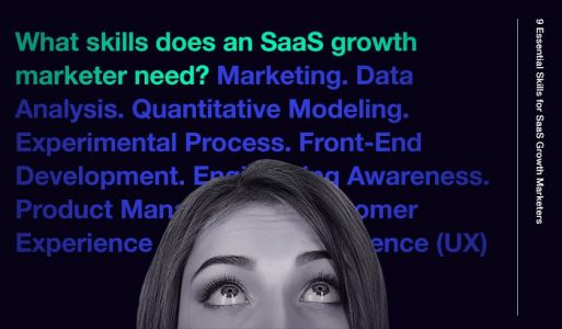9 Essential Skills for SaaS Growth Marketers