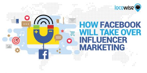 How Facebook Will Take Over Influencer Marketing