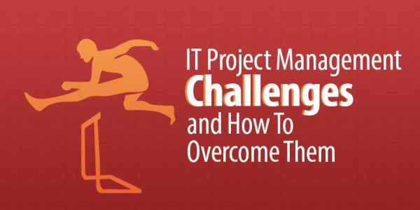 5 IT Project Management Challenges and How to Overcome Them