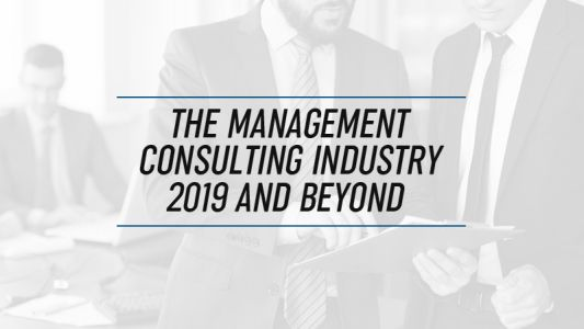 The Management Consulting Industry in 2019 and Beyond